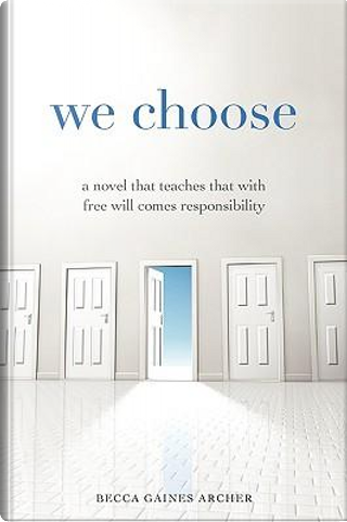 We Choose by Becca Gaines Archer