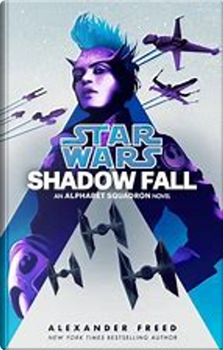 Star Wars: Shadow Fall by Alexander Freed