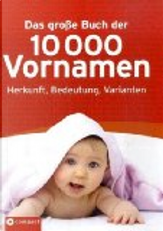 Das große Buch der 10.000 Vornamen by Jennifer Willms