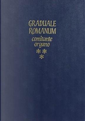 Vol 3 Graduale Romanum Comitante Organo by Collectif