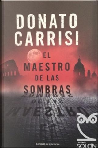 El maestro de las sombras by Donato Carrisi