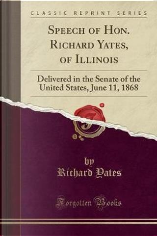Speech of Hon. Richard Yates, of Illinois by RICHARD YATES