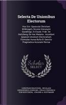 Selecta de Unionibus Electorum by Christian Wildvogel
