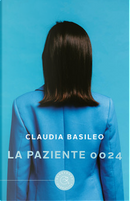 La paziente 0024 by Claudia Basileo