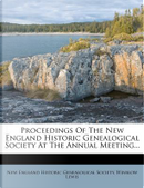 Proceedings of the New England Historic Genealogical Society at the Annual Meeting... by Winslow Lewis