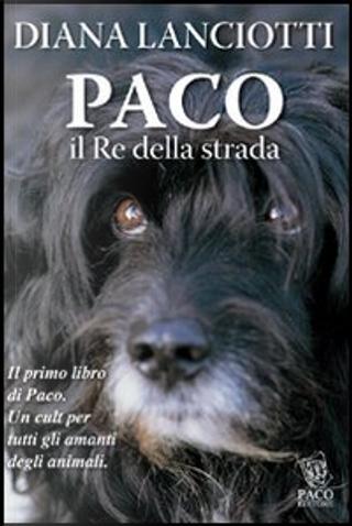 Paco, il Re della strada by Diana Lanciotti