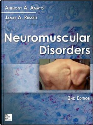 Neuromuscular Disorders, 2nd Edition by Anthony Amato
