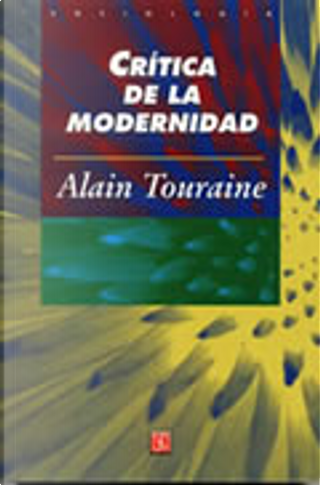 Crítica de la modernidad by Alan Touraine
