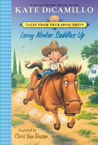 Leroy Ninker Saddles Up by Kate Dicamillo
