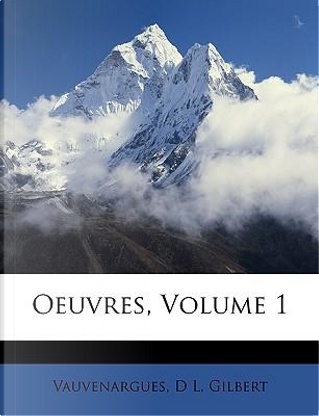 Oeuvres, Volume 1 by Vauvenargues