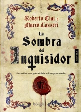 La sombra del inquisidor by Marco Lazzeri, Roberto Ciai