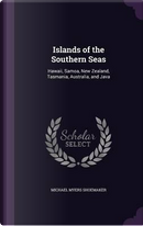 Islands of the Southern Seas by Michael Myers Shoemaker