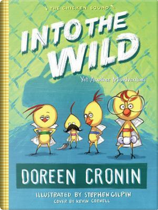 Into the Wild by Doreen Cronin