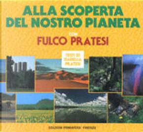 Alla scoperta del nostro pianeta by Isabella Pratesi