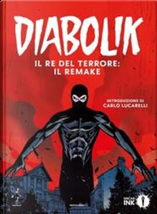 Diabolik - Il re del terrore: il remake by Alfredo Castelli