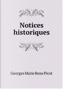 Notices Historiques by Georges Marie Rene Picot
