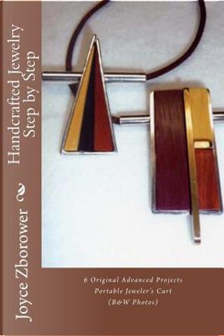Handcrafted Jewelry Step by Step by Joyce Zborower