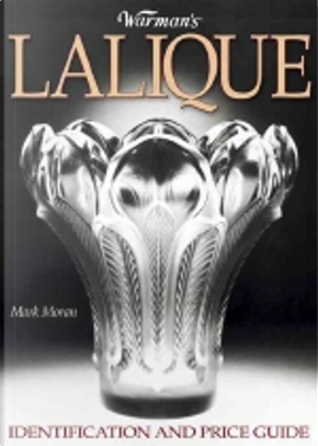 Warman's Lalique: Identification & Price Guide by Moran, Mark F.