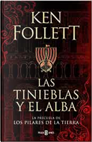 Las tinieblas y el alba by Ken Follett