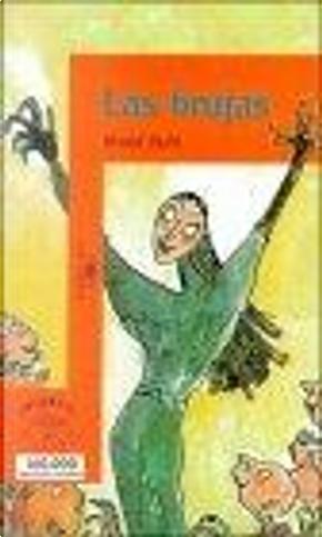 Las brujas by Roald Dahl