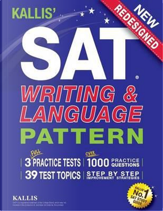 KALLIS' SAT Writing and Language Pattern (Workbook, Study Guide for the New SAT) by Kallis