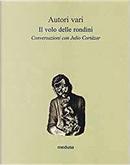 Il volo delle rondini by AA. VV., Julio Cortazar