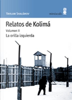 RELATOS DE KOLIMA 2 by Varlam Shalamov