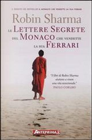 Le lettere segrete del monaco che vendette la sua Ferrari by Robin Sharma