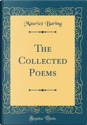 The Collected Poems (Classic Reprint) by Maurice Baring