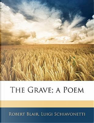 The Grave; A Poem by Robert Blair