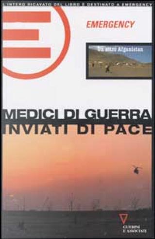 Medici di guerra - Inviati di pace by Gian Luca Pasini, Giulietto Chiesa, Vauro, Gino Strada, Marco Garatti, Matteo Dell'Aira, Maso Notarianni