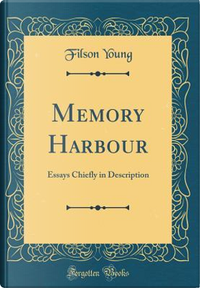 Memory Harbour by Filson Young