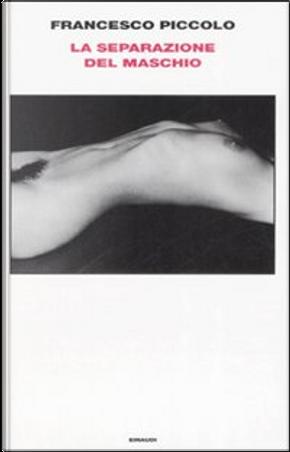 La separazione del maschio by Francesco Piccolo