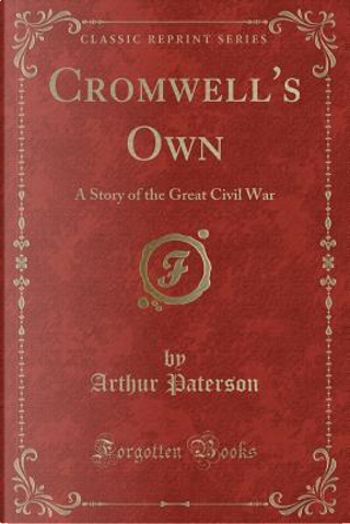 Cromwell's Own by Arthur Paterson
