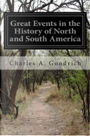 Great Events in the History of North and South America by Charles A. Goodrich