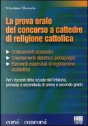 La prova orale del concorso a cattedre di religione cattolica by Sebastiano Moncada