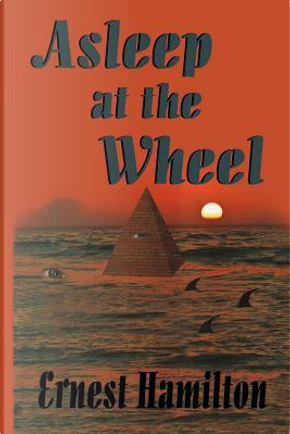 Asleep at the Wheel by Ernest Hamilton