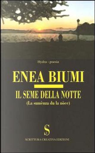 Il seme della notte. Testo varesino a fronte by Enea Biumi