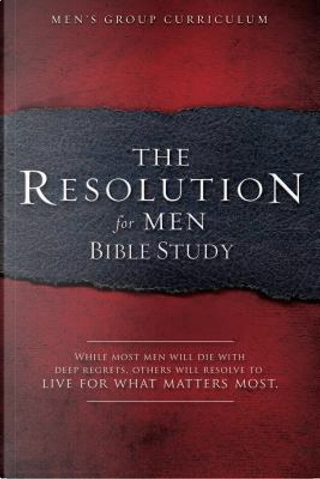 The Resolution for Men Bible Study by Stephen Kendrick