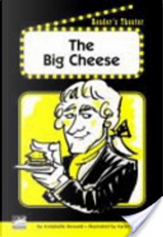 The Big Cheese by Annabelle Howard