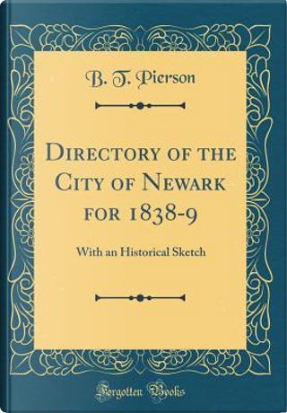 Directory of the City of Newark for 1838-9 by B. T. Pierson