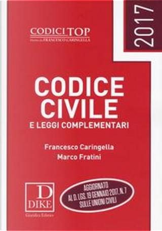 Codice civile e leggi complementari 2017 by Francesco Caringella