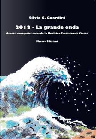 2012 - La grande onda by Silvia C. Guardini