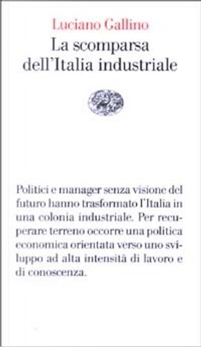 La scomparsa dell'Italia industriale by Luciano Gallino