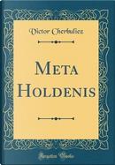 Meta Holdenis (Classic Reprint) by Victor Cherbuliez