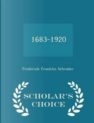 1683-1920 - Scholar's Choice Edition by Frederick Franklin Schrader