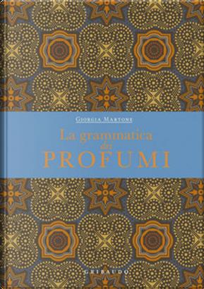 La grammatica dei profumi by Giorgia Martone