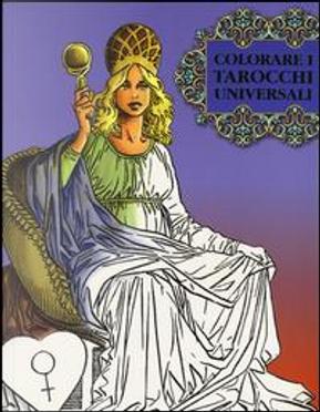 Colorare i tarocchi universali. Ediz. illustrata by Roberto De Angelis