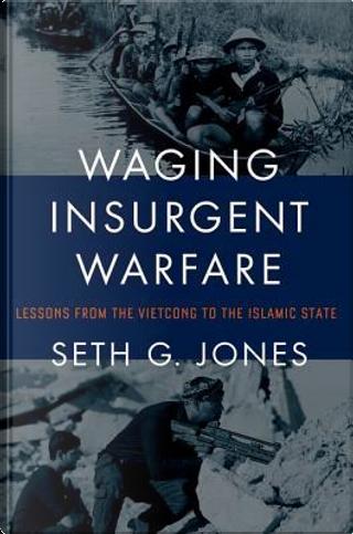 Waging Insurgent Warfare by Seth G. Jones