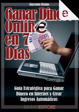 Ganar Dinero Online en 7 Dìas by Giacomo Bruno